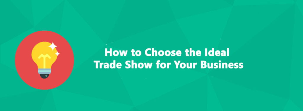 How to Choose the Ideal Trade Show for Your Business by exhibit rentals