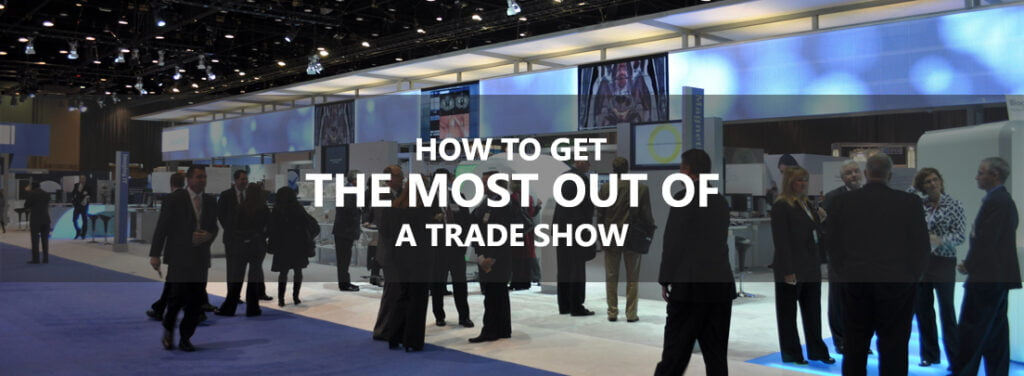 How to Get the Most Out of a Trade Show by exhibit rentals