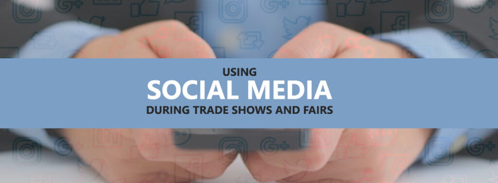 Using Social Media During Trade Shows and Fairs by exhibit rentals