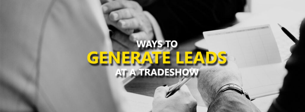 Ways To Generate Leads At A Tradeshow by exhibit rentals