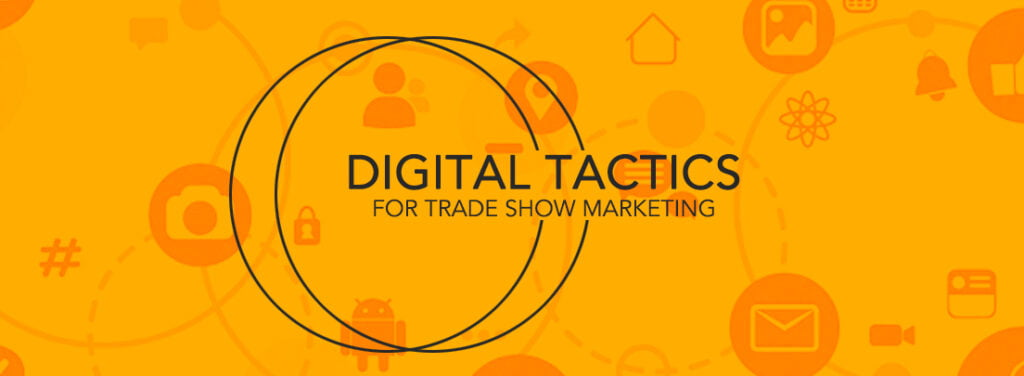 Digital Tactics for Trade Show Marketing by exhibit rentals