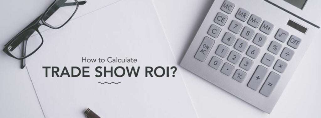 How to Calculate Trade Show ROI by exhibit rentals