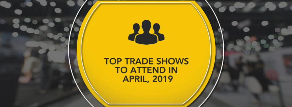 Top Tradeshows to Attend in April 2019 by exhibit rentals