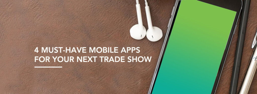 4 Must-Have Mobile Apps for Your Next Trade Show by exhibit rentals