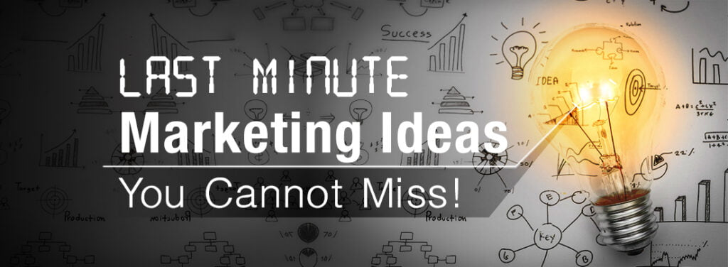 Last Minute Marketing Ideas You Cannot Miss by exhibit rentals