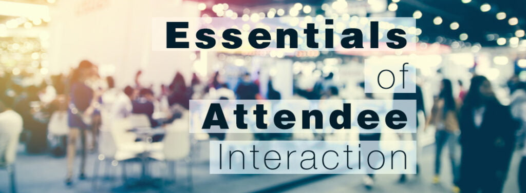 The Essentials of Attendee Interaction at Trade Booths by rentals