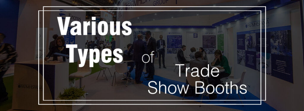 The Various Types of Trade Show Booths by exhibit rentals