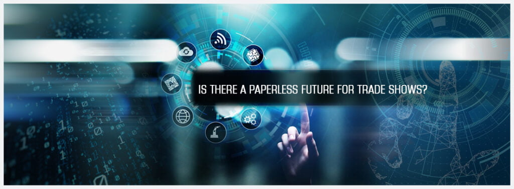 Is there a paperless future for trade shows by exhibit rentals