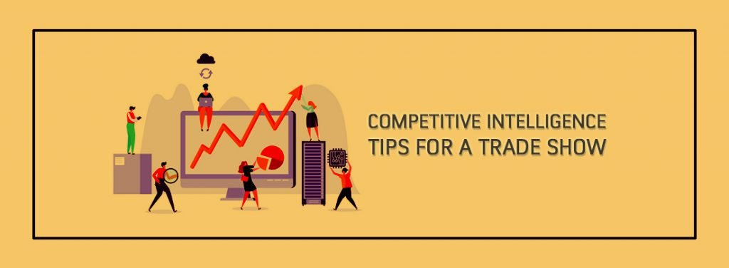 Competitive-Intelligence-Tips-for-a-Trade-Show- by exhibit rentals