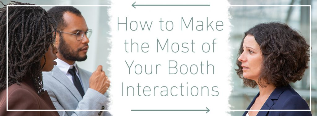 How-to-Make-the-Most-of-Your-Booth-Interactions by exhibit rentals