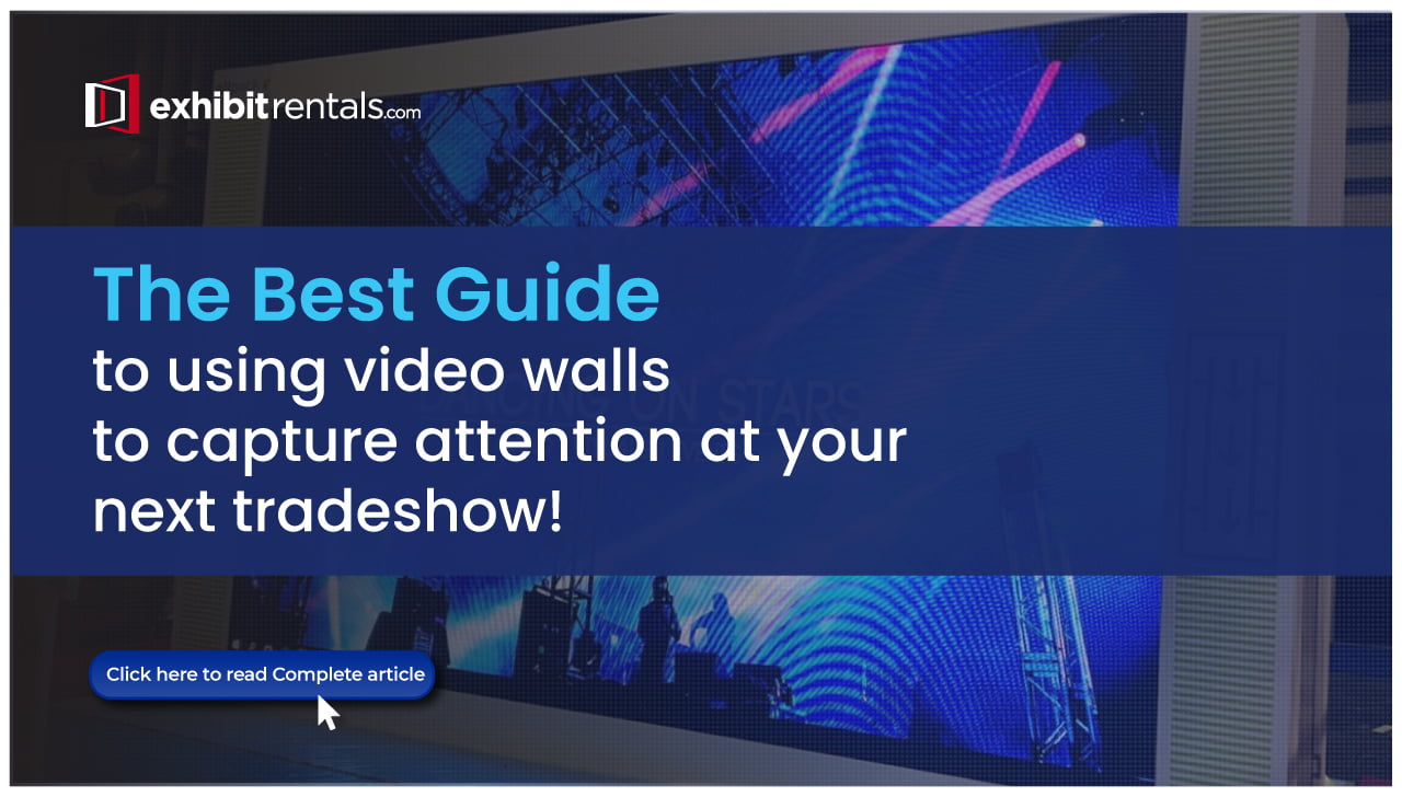 A Guide to Using a Video Wall to Enhance your Trade Show Booth Design