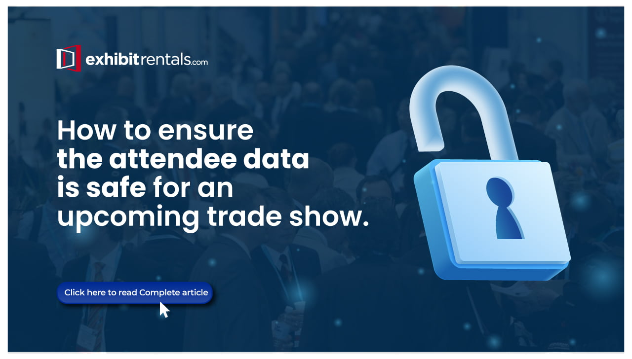Ways to Ensure Attendee Data Security for your Upcoming Trade Show