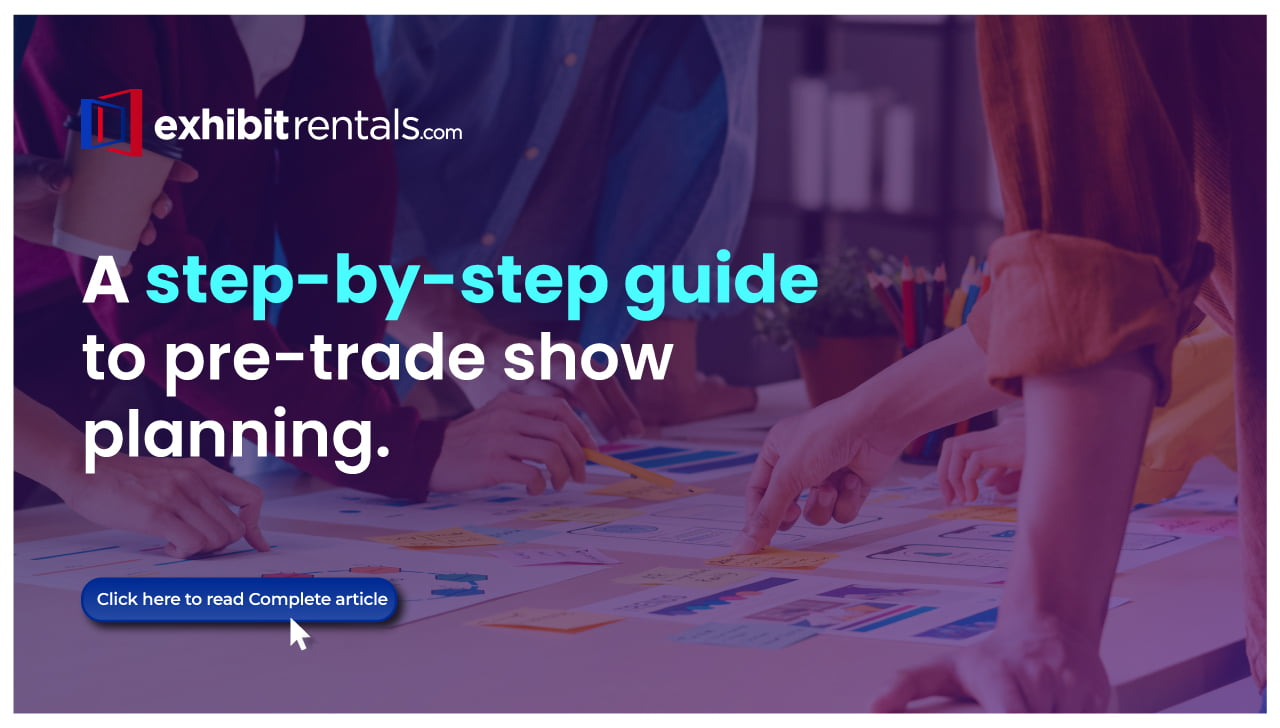 The Pre-Trade Show Planning Guide for your Trade Show Exhibit