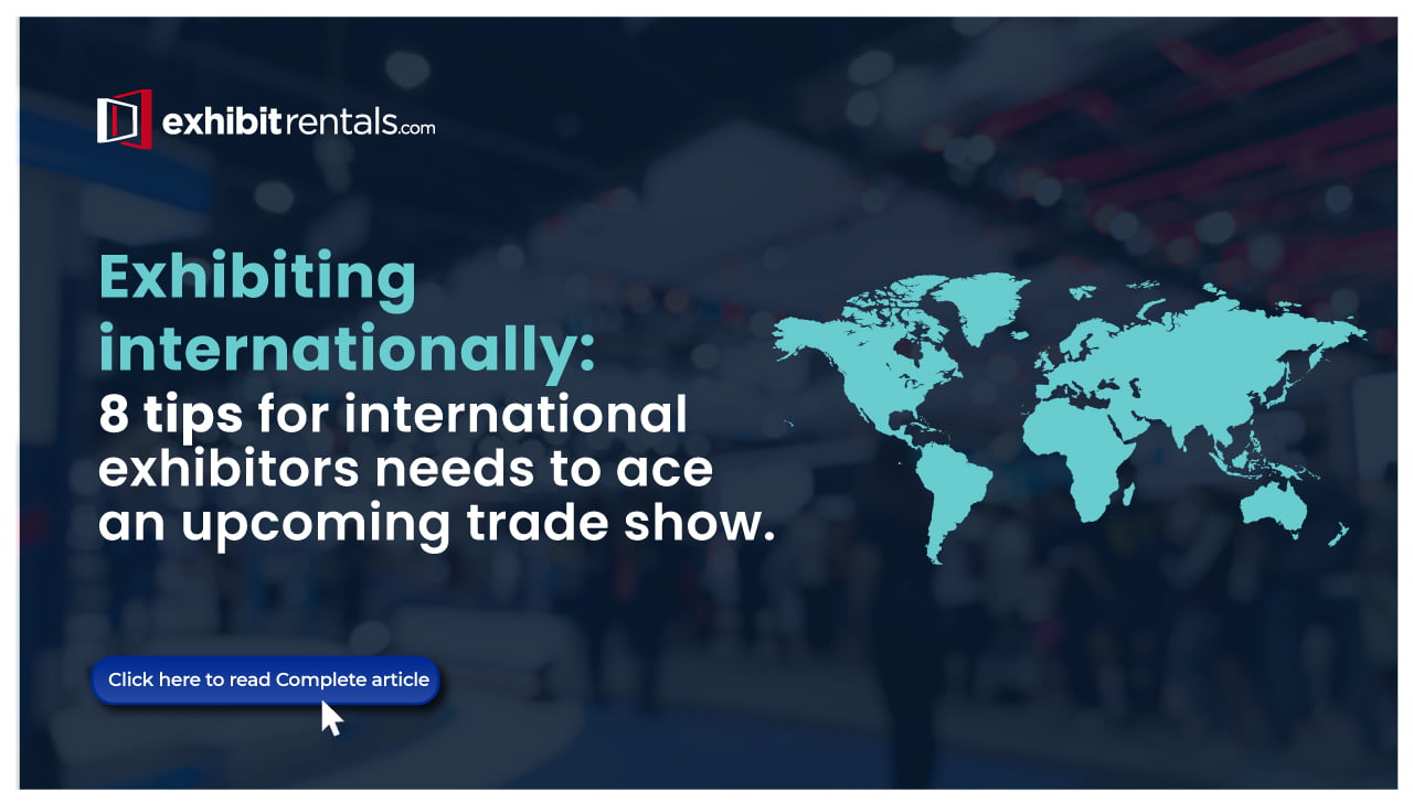 8 Tips for International Exhibitors for an Upcoming Trade Show