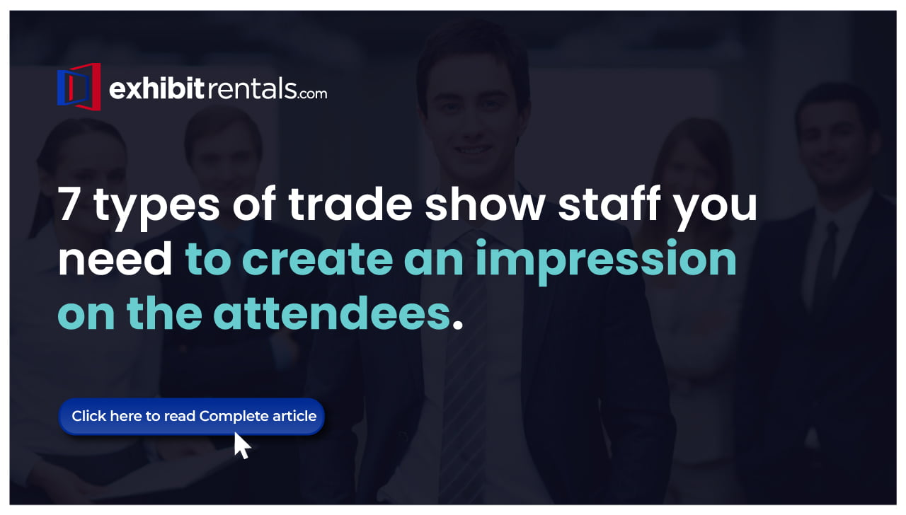 How Different Kinds of Trade Show Staff will help your Trade Booth Stand Out