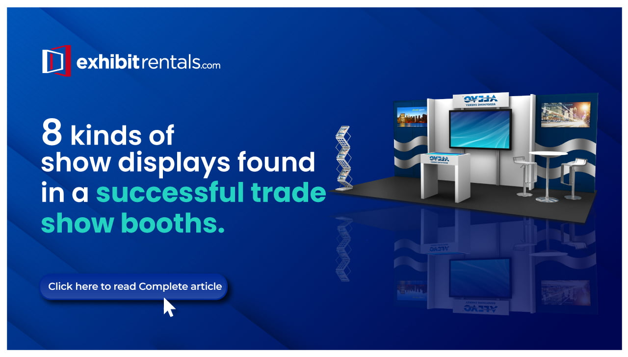 8 Types of Show Displays to Include in your Trade Show Booth